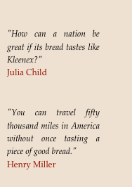 """How can a nation be great if its bread tastes like Kleenex?""?Julia Child